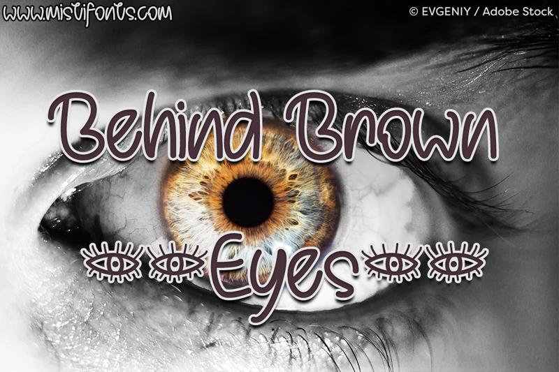 Behind Brown Eyes