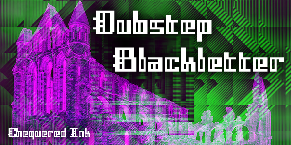 Dubstep Blackletter